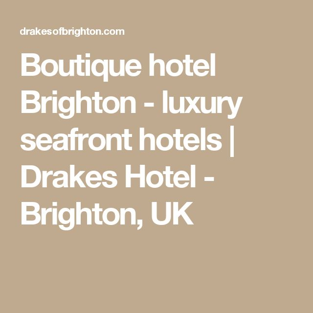Boutique hotel Brighton - luxury seafront hotels | Drakes Hotel - Brighton, UK