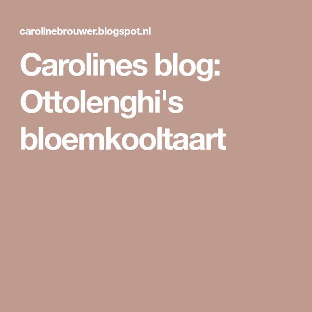 Carolines blog: Ottolenghi's bloemkooltaart