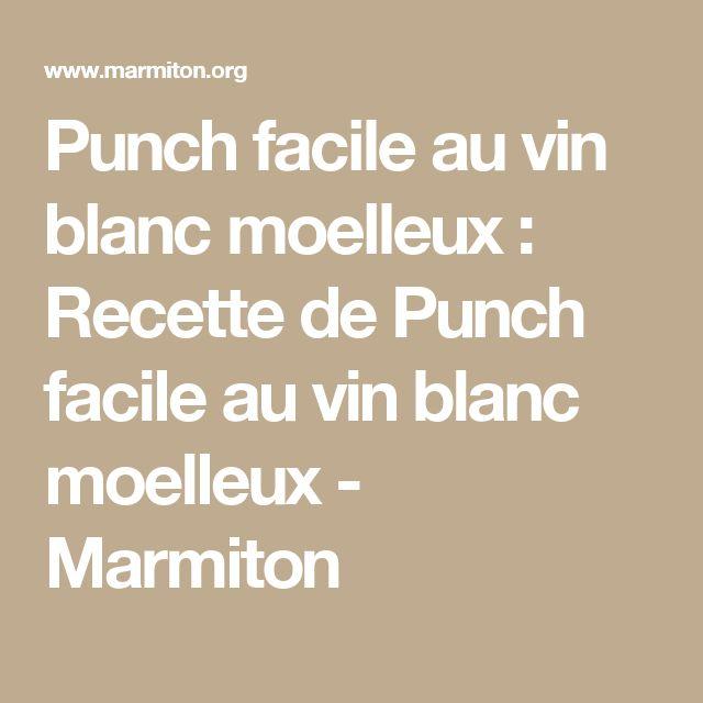 Punch facile au vin blanc moelleux : Recette de Punch facile au vin blanc moelleux - Marmiton