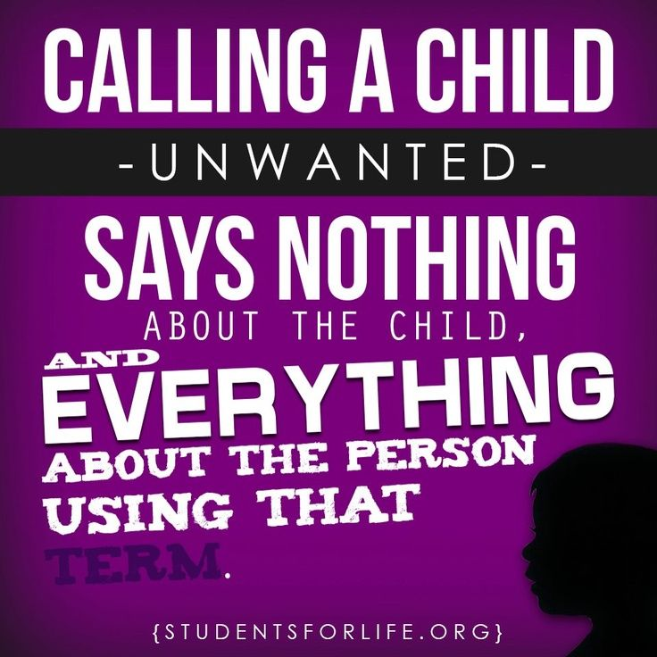 "Calling a child ""unwanted"" says NOTHING about the child and EVERYTHING about the person using that term!  #Abortion #ProLife #ProChoice"