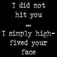 High 5--hahahaha!!