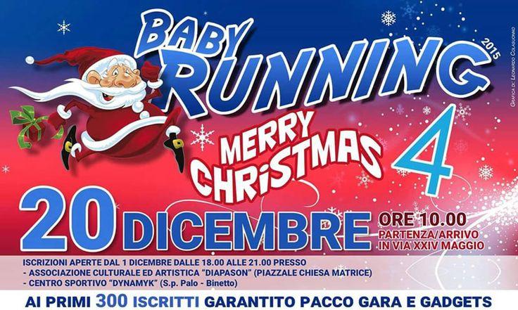 Baby Running - Merry Christmas, domenica 20 dicembre 2015 alle ore 10,00 in Via XXIV Maggio a Palo del Colle (Ba)