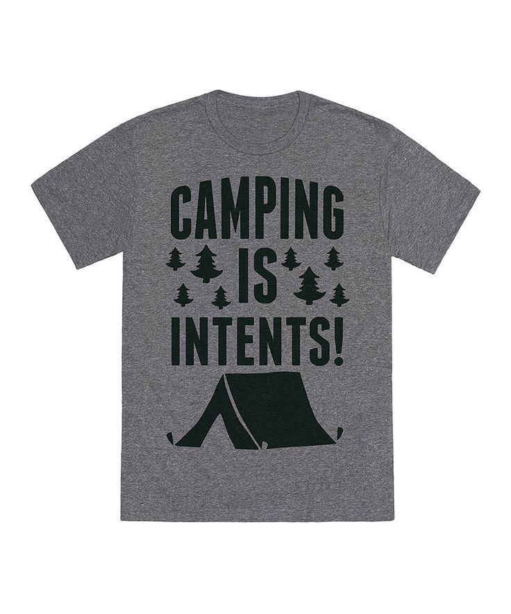 Take a look at this Heather Gray 'Camping Is Intents!' Crewneck Tee today!