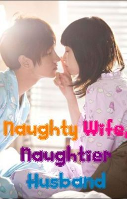Naughty wife, Naughtier husband. (Tagalog) - Naughty wife, Naughtier husband. - macELi