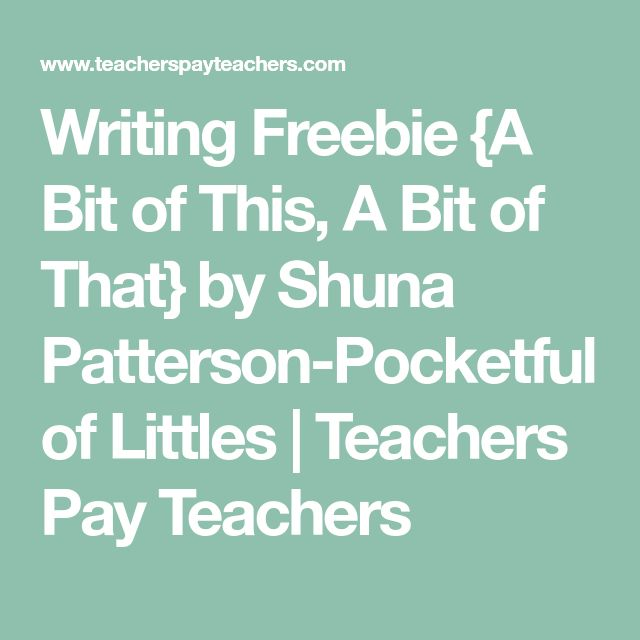 Writing Freebie {A Bit of This, A Bit of That} by Shuna Patterson-Pocketful of Littles   Teachers Pay Teachers