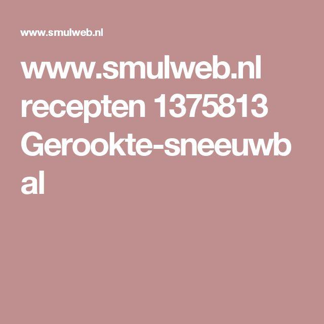 www.smulweb.nl recepten 1375813 Gerookte-sneeuwbal