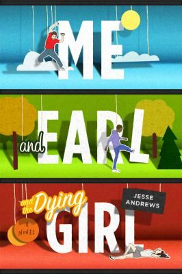 5/14/12 - Me and Earl and the Dying Girl by Jesse Andrews (teen)
