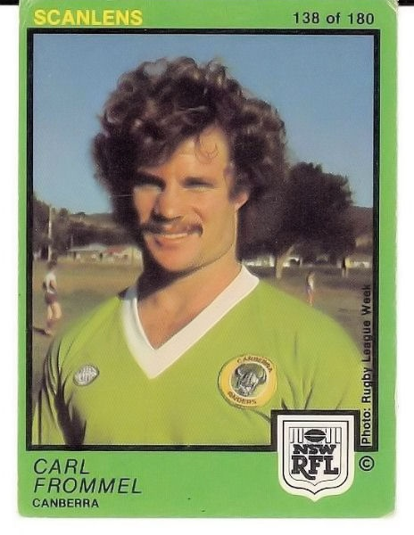FLASHBACK: Canberra Raiders lock Carl Frommel. Frommel played 25 first grade games for the Canberra Raiders in 1982. Frommel played mostly at lock, and appeared in that position in the Raiders first ever team, and in the first Raiders team to win a match (against Newtown in 1982).