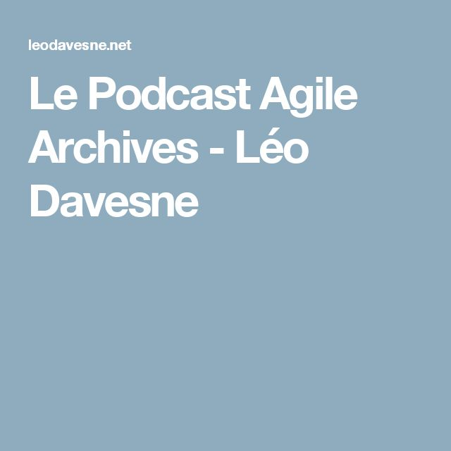 Le Podcast Agile Archives - Léo Davesne