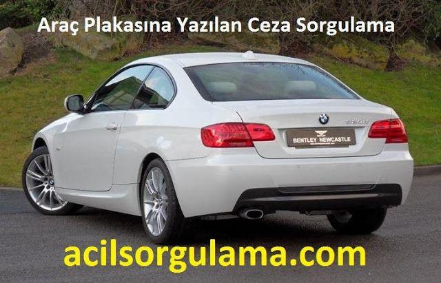 http://www.acilsorgulama.com/2016/08/arac-plakasina-yazilan-ceza-sorgulama.html