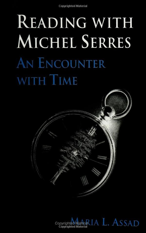 Maria L. Assad – Reading With Michel Serres: An Encounter With Time