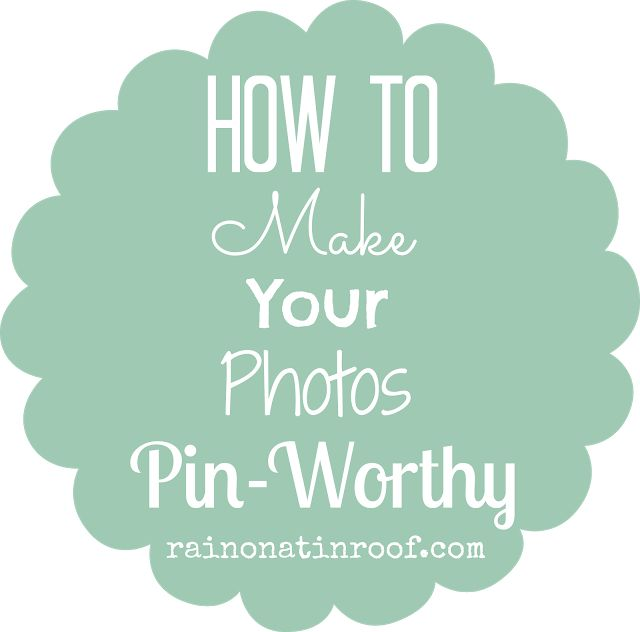"How to Make Your Photos ""Pin-Worthy"" with PicMonkey & A GIVEAWAY! - Rain on a Tin Roof"