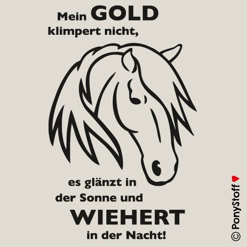"""Shirts, Pullover und Geschenke """"Mein Gold wiehert"""""""