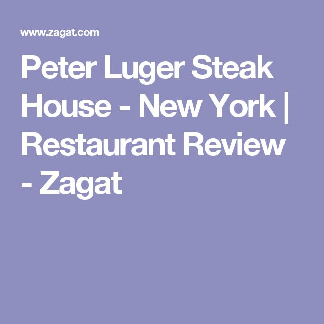 Peter Luger Steak House - New York | Restaurant Review - Zagat