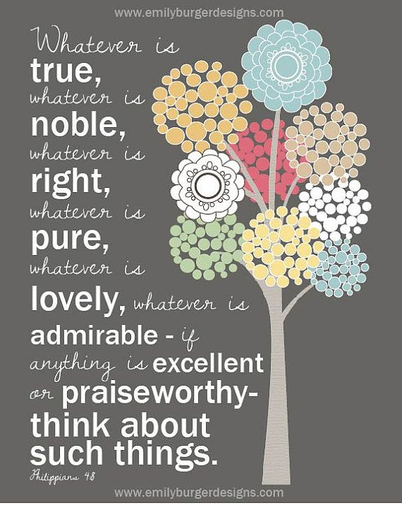 Whatever is Pure, Whatever is Lovely...Philippians 4:8