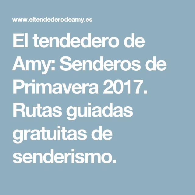 El tendedero de Amy: Senderos de Primavera 2017. Rutas guiadas gratuitas de senderismo.