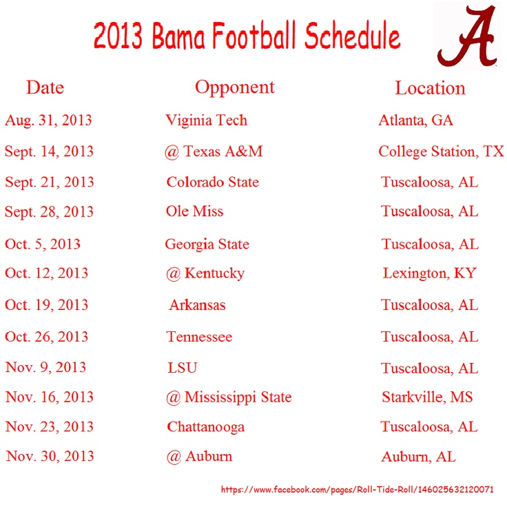 2013 Alabama Football Schedule - can't believe our by week is 2nd week into the season, oh well, RTR!!