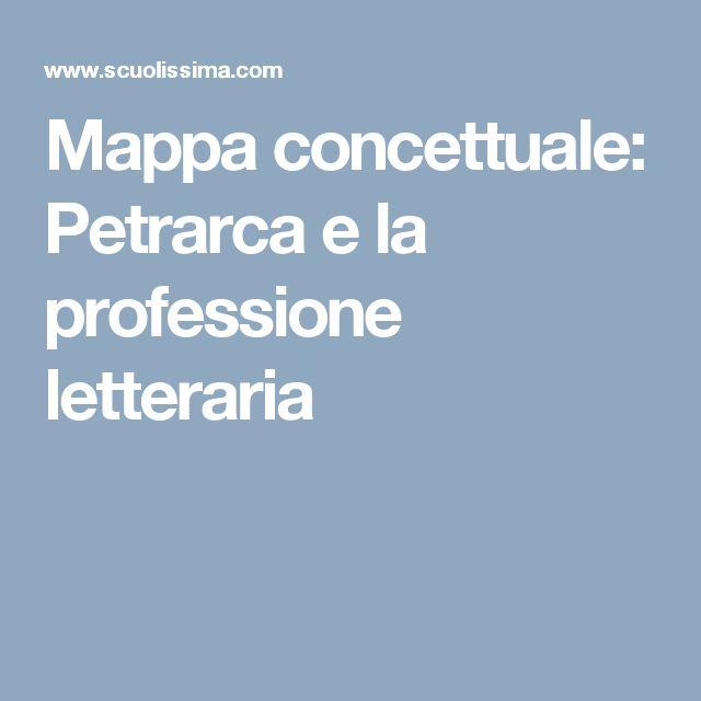Mappa concettuale: Petrarca e la professione letteraria