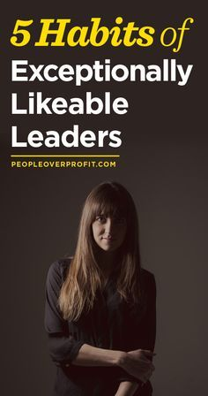 5 Habits of Exceptionally Likeable Leaders