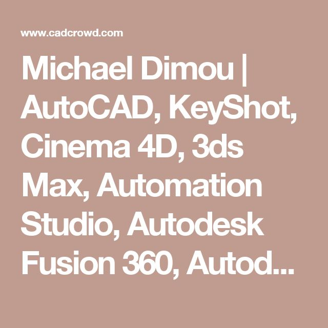 Michael Dimou | AutoCAD, KeyShot, Cinema 4D, 3ds Max, Automation Studio, Autodesk Fusion 360, Autodesk Inventor HSM Freelancer in Athens, Greece