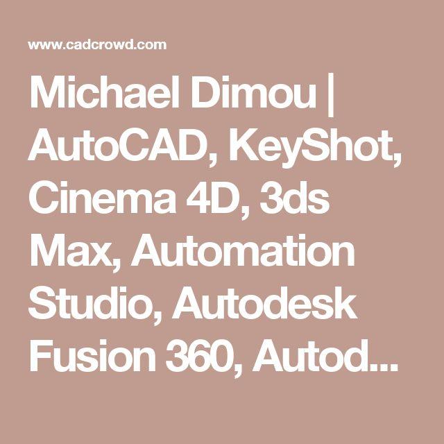 Michael Dimou | AutoCAD, KeyShot, Cinema 4D, 3ds Max, Automation Studio, Autodesk Fusion 360, Autodesk Inventor HSM Freelancer in Athens, Greece