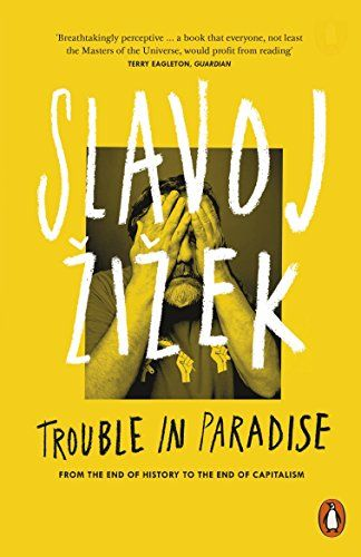 From 5.59 Trouble In Paradise: From The End Of History To The End Of Capitalism