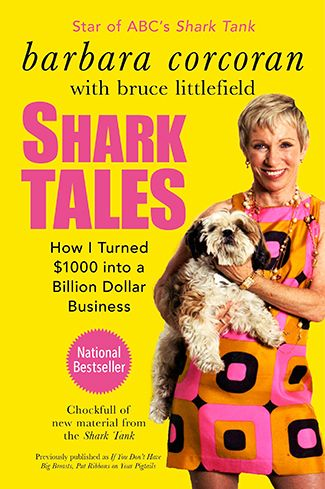 10 Must-Read Inspiring Biographies of Business Leaders  Shark Tales by Barbara Corcoran with Bruce Littlefield  How I Turned $1,000 Into a Billion Dollar Business  (Penguin Group, 2011)