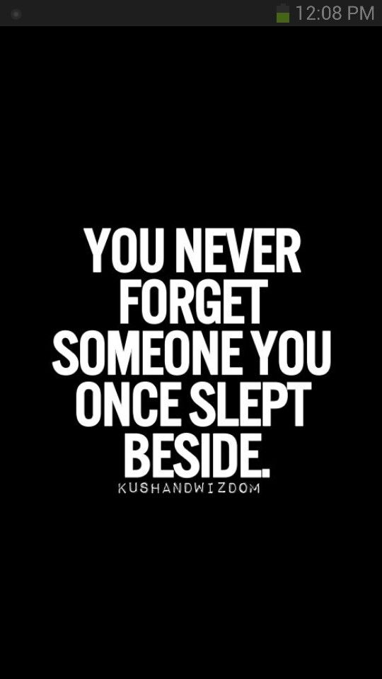 Still miss that feeling of sleeping next to you....