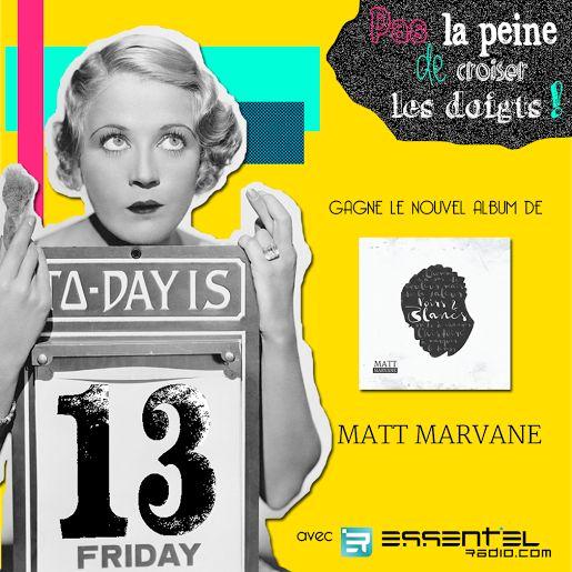 Pour gagner le nouvel album de Matt Marvane, pas de tirage au sort et pas besoin de croiser un chat #Noir ! Il te suffit de rester connecté(e) ce week-end aux réseaux sociaux de TA radio (twitter, facebook et instagram) et d'être le + rapide à montrer patte #Blanche lorsque le moment viendra ! #NoirsEtBlancs #JoueEtGagne #NoSuperstition