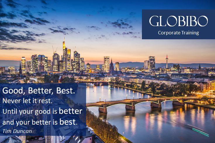 Globibo - Good, Better, Best. Never let it rest. Until your good is better and your better is best.