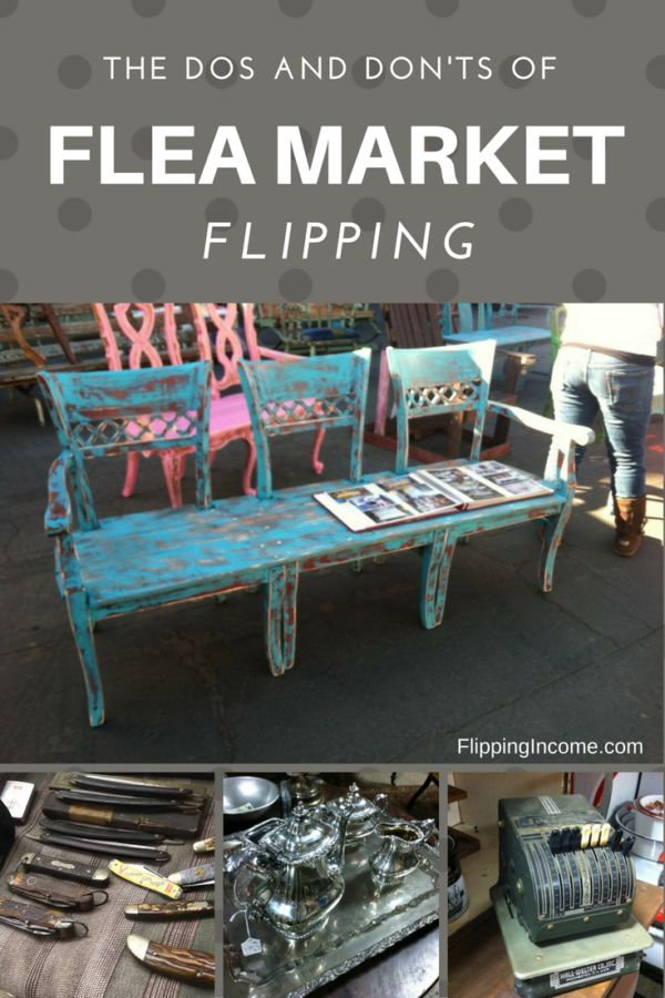 The Dos and Don'ts of flea market flipping
