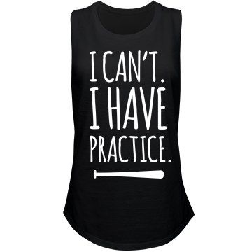 Dedicated to softball? Show off your sass with this cute and trendy tank top. 'Can't. I have practice.' Wear this to softball practices or school. I'm busy. Any softball girl is sure to love this!