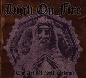 "Continuing the current trend of re-issuing earlier releases, Southern Lord records give High On Fires' ""The Art Of Self Defense"" the remaster treatment."