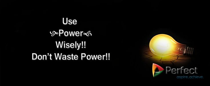 Use Power Wisely!! ‪#‎SavePower‬ ‪#‎SaveElectricity‬ ‪#‎SaveEnergy‬ https://plus.google.com/109139266408477685393/about
