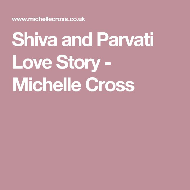 Shiva and Parvati Love Story - Michelle Cross