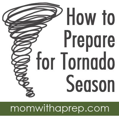 How to Prepare for Tornado Season (or any bad weather)