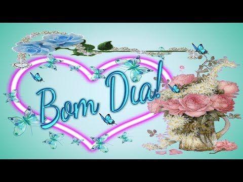 LINDA MENSAGEM DE BOM DIA - PRESENTE DE DEUS - Bom Dia - Vídeo de bom di...