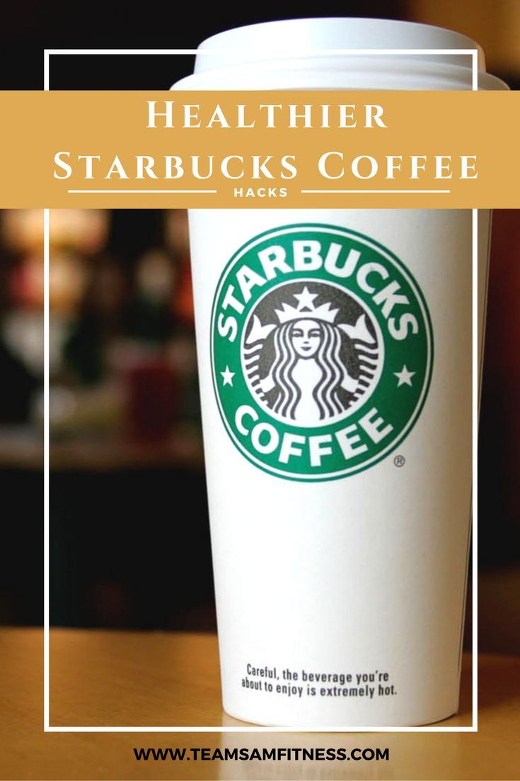 In honor of National Coffee Day - How to Choose a Healthier Cup of Starbuck's Coffee www.teamsamfitnes...