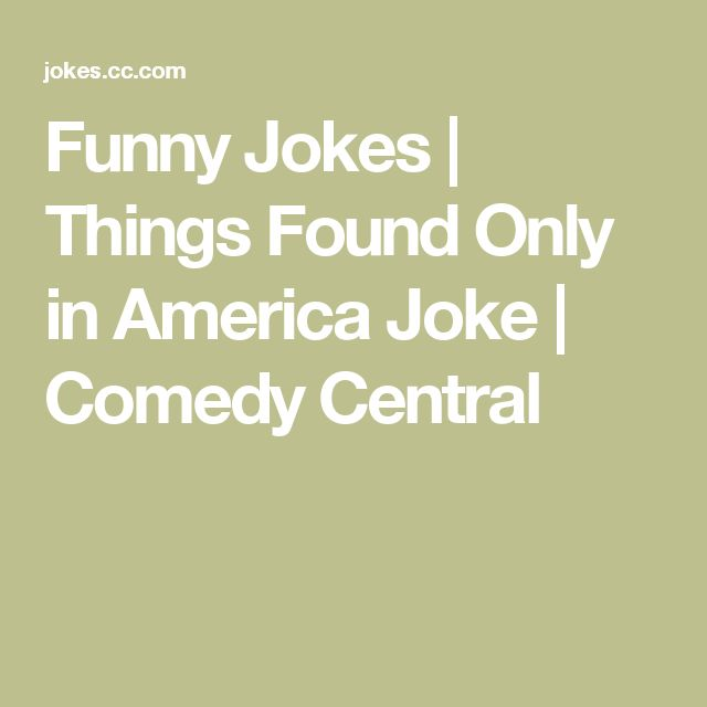 Funny Jokes | Things Found Only in America Joke | Comedy Central