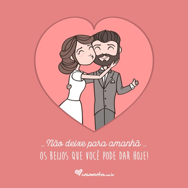 Frases de amor do casamentos.com.br  Compartilhe com a sua alma gêmea