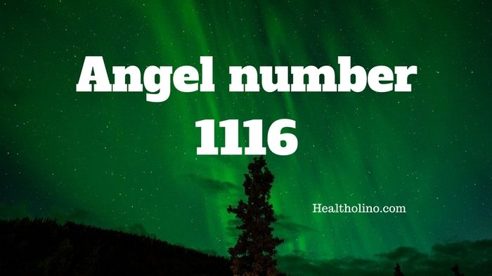 Angel Number 1116 Meaning And Symbolism 0101 Meaning Angel Number Meanings Angel Numbers