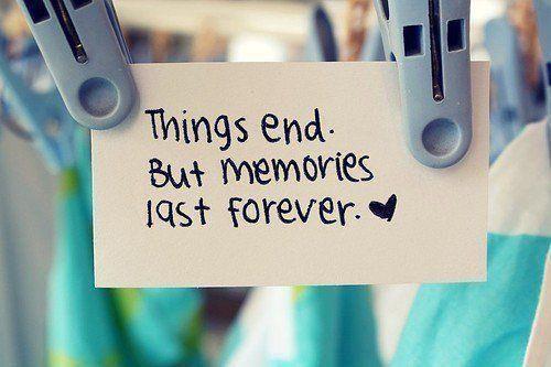 Significado: As coisas terminam. Mas as memórias duram para sempre.