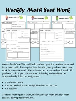 Additional levels added!!! WEEKLY MATH SEAT WORK. 5 different levels (10 pages in all). Great way to customize number of the day, seat work, spiral review, time fillers, etc.
