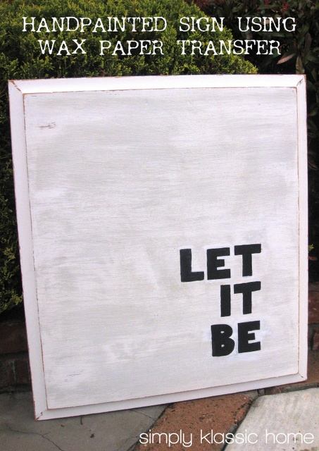 Hand-painted Wooden Sign Using Wax Paper Transfer -- good idea, need to try this!
