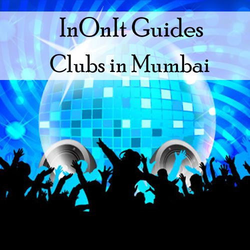 Gear up and paint the town red tonight! A list of some of the best clubs in Mumbai.