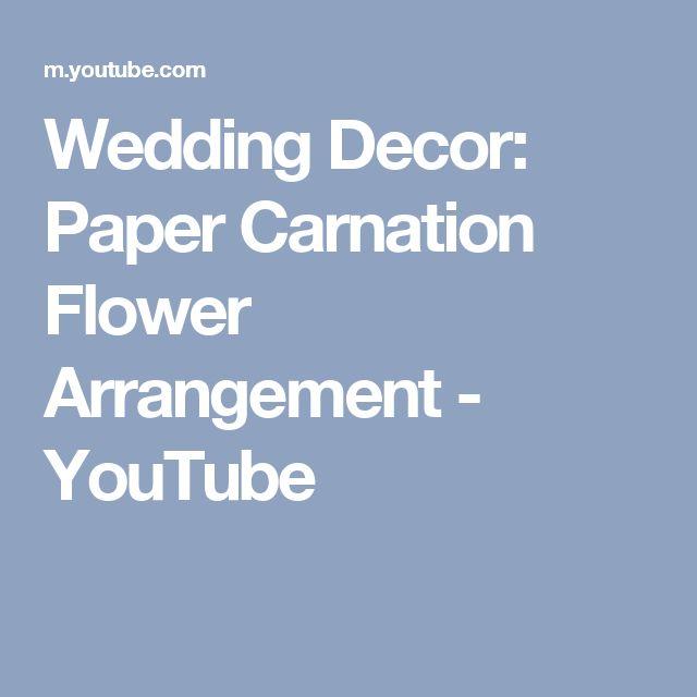 Wedding Decor: Paper Carnation Flower Arrangement - YouTube