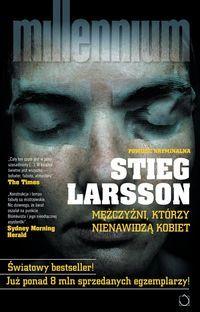 """Larsson, Stieg, """"Mężczyźni, którzy nienawidzą kobiet"""", Jacek Santorski & Co, Warszawa 2008."""