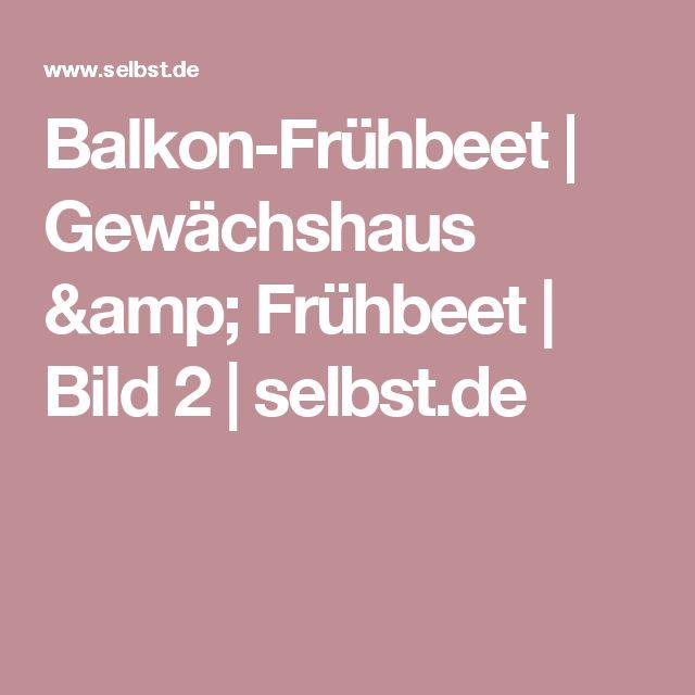 17 Best Ideas About Frühbeet On Pinterest | Frühbeet Bauen, Diy ... Garten Fruhbeet Vorteile Tipps