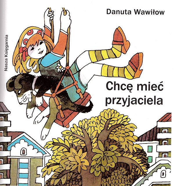"""I have a friend"" Danuta Wawiłłow illustrations: Zbigniew Rychlicki 1979"