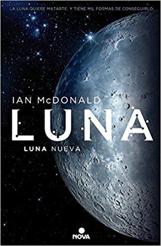 Luna. Luna Nueva I (NB NOVA): Amazon.es: Ian McDonald, Natalia Cervera de la Torre: Libros